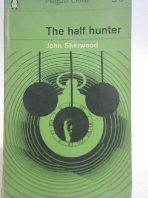 The Half Hunter By John Sherwood