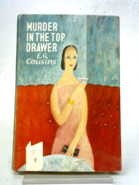 Murder In The Top Drawer By E.G. Cousins