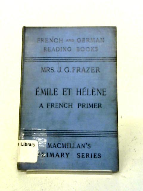 Emile et Helene - A French Primer By Mrs J G Frazer