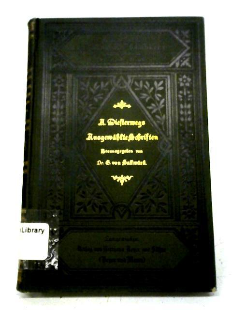 Adolf Diesterweg - Darstellung seines Lebens und seiner Lehre und Auswahl aus seinen Schriften - Dritter Band By E von Sallwurk