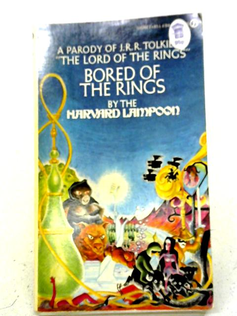 Bored of the Rings: A Parody of J. R. R. Tolkien's Lord of the Rings By Harvard Lampoon