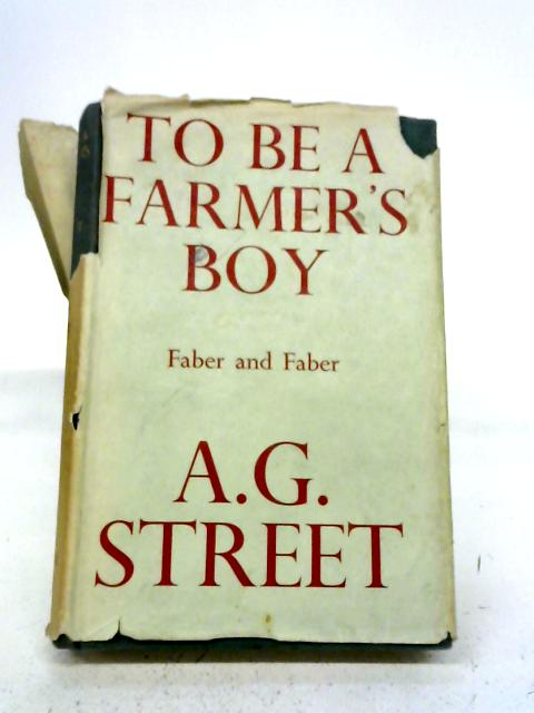 To Be A Farmer's Boy By A G Street