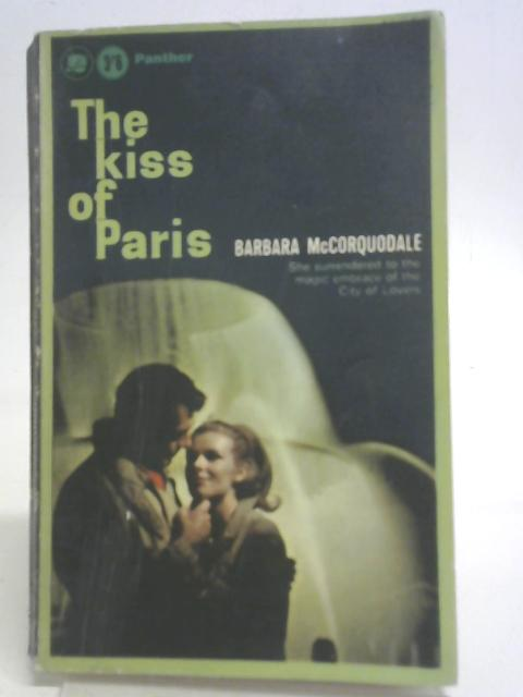 The Kiss of Paris By Barbara McCorquodale