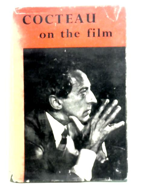 Cocteau on the Film By Andre Fraigneu
