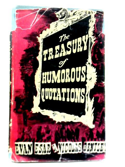 The Treasury of Humorous Quotations By Nicolas Bentley