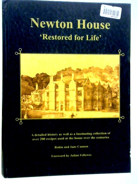 Newton House Restored for Life By Robin and Jane Cannon