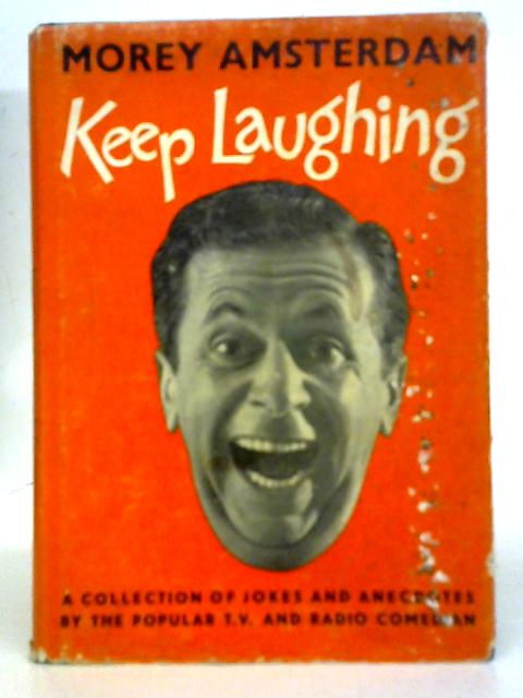 Keep Laughing By Morey Amsterdam