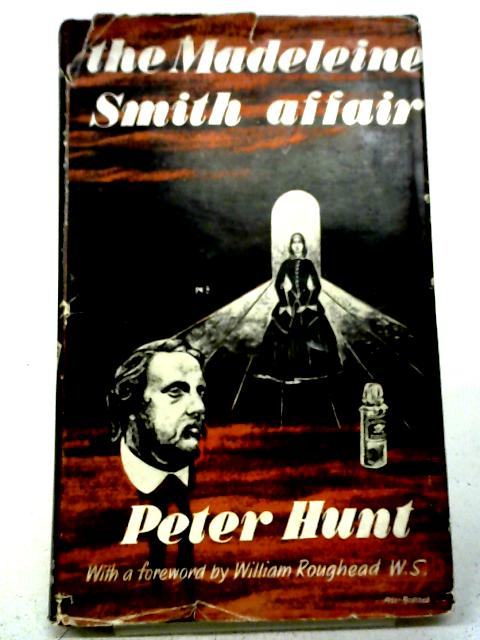 The Madeleine Smith Affair By Peter Hunt