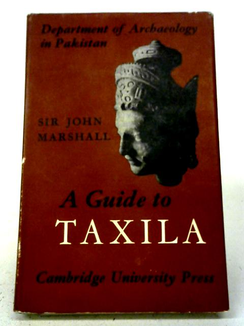 A Guide to Taxila By Sir John Marshall