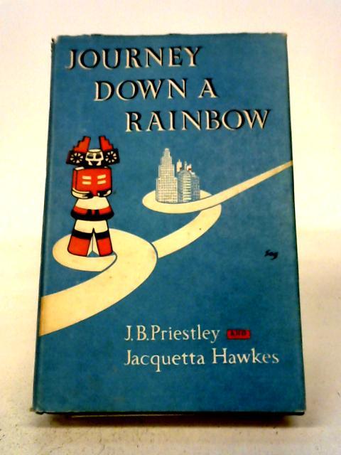 Journey Down A Rainbow By J. B Priestley