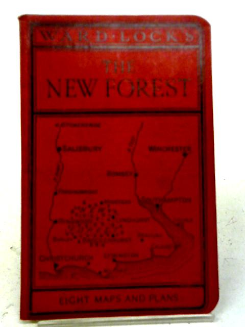 Ward Lock's Red Guide The New Forest, Southampton, Salisbury, Romsey, Winchester, Etc By Ward Lock