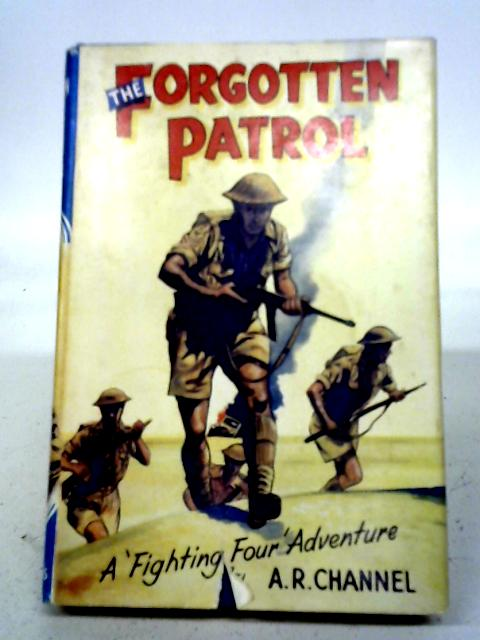 The Forgotten Patrol By A R Channel