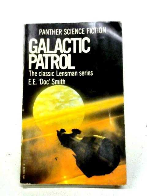 Galactic Patrol By E.E. 'Doc' Smith