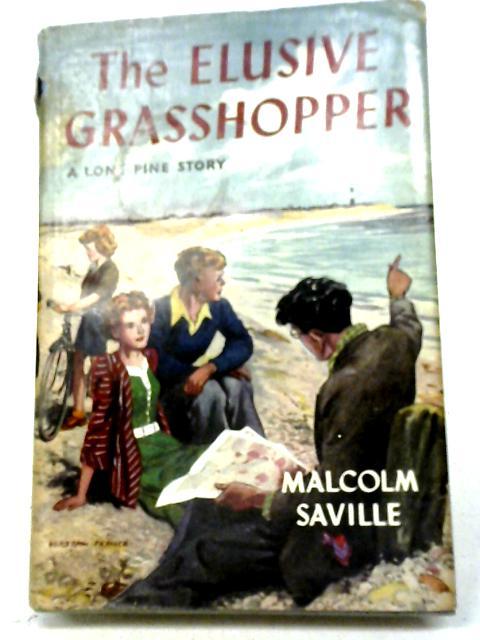 The Elusive Grasshopper By Malcolm Saville