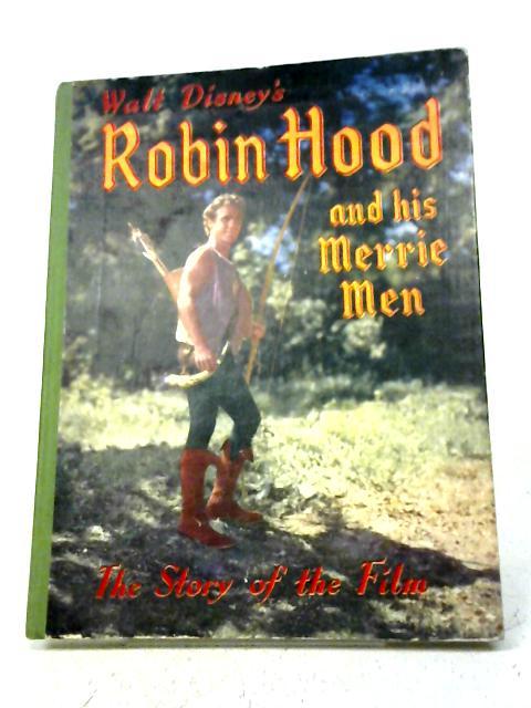 Walt Disney's Story of Robin Hood and His Merrie Men By Various Duffy, Carol Ann