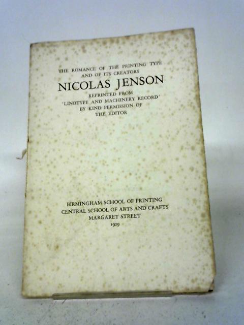 The Romance of the Printing Type and of its Creators - Nicolas Jenson By Nicolas Jenson