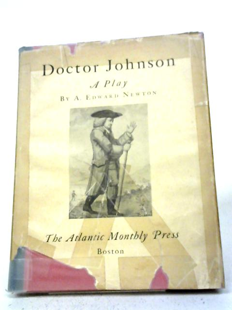 Doctor Johnson: A Play By A E Newton