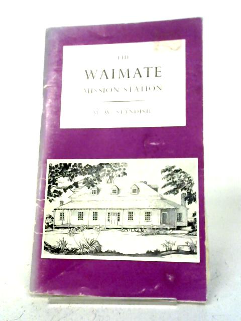 The Waimate Mission Station By M W Standish