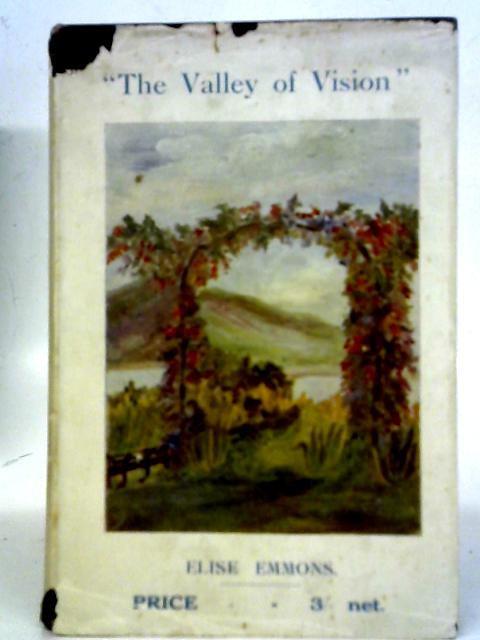 The Valley of Vision and Other Poems By Elise Emmons