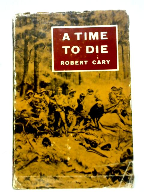 A Time to Die By Robert Cary