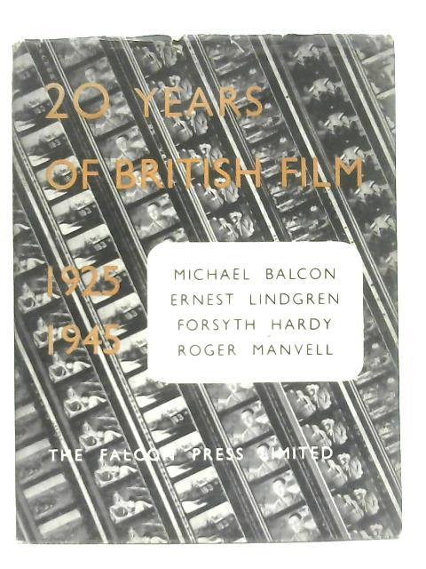 Twenty Years of British Film 1925-1945 By Michael Balcon