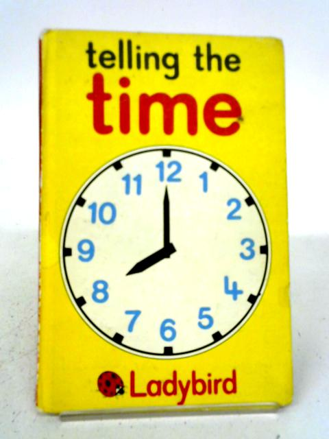 Telling The Time (Learning to Read Books) By Lynne Bradbury