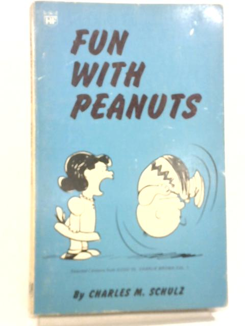 Fun with Peanuts By Charles M. Schulz