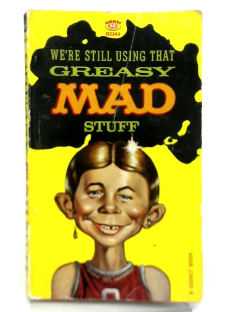 Greasy Mad Stuff By William M Gaines