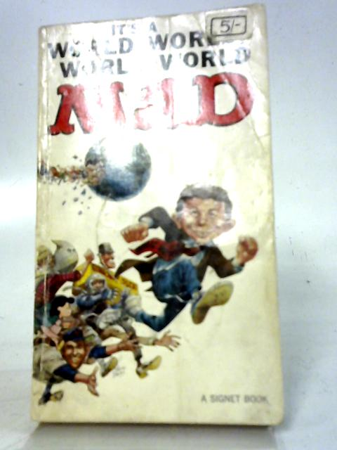 It's a World, World, World, World Mad (Illustrated) By William M. Gaines