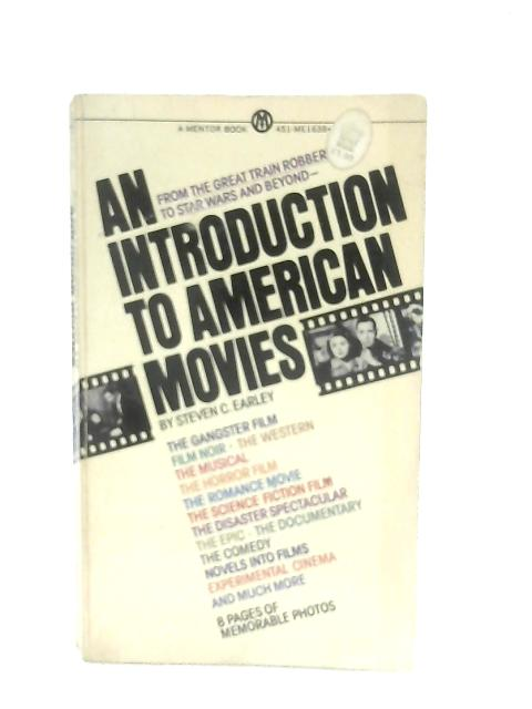 An Introduction to American Movies By Steven C. Earley