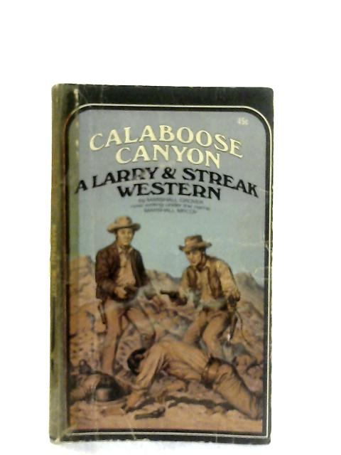 Calaboose Canyon By Marshall Grover