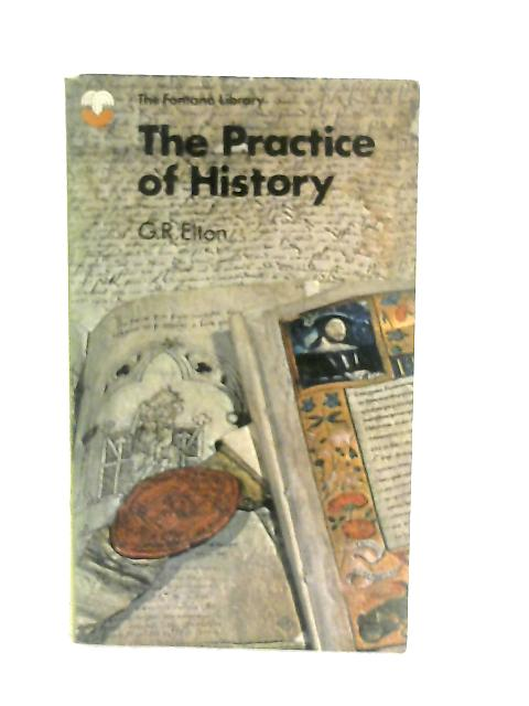The Practice of History By G. R. Elton