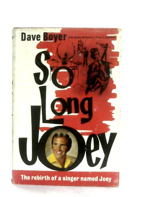 So Long Joey, The Dave Boyer Story By Dave Boyer