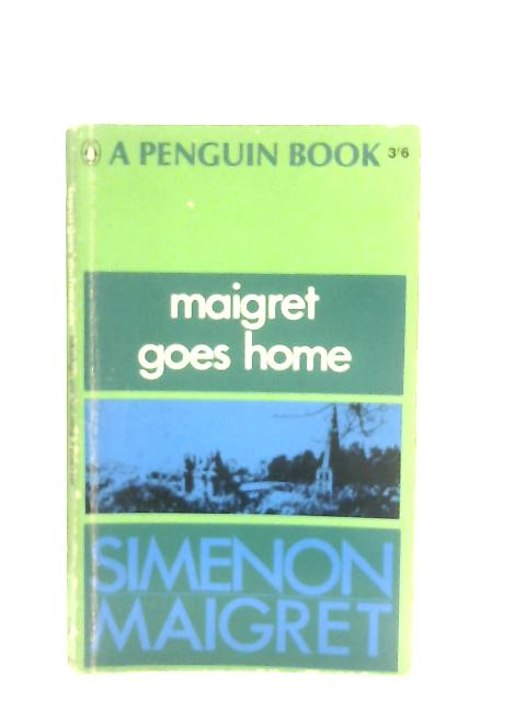 Maigret Goes Home By Georges Simenon
