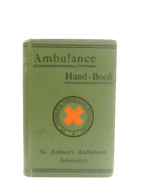 Ambulance Hand-Book On The Principles Of First-Aid To The Injured By George Thomas Beatson