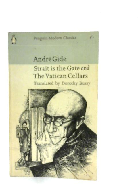 Strait is the Gate and The Vatican Cellars By Andre Gide