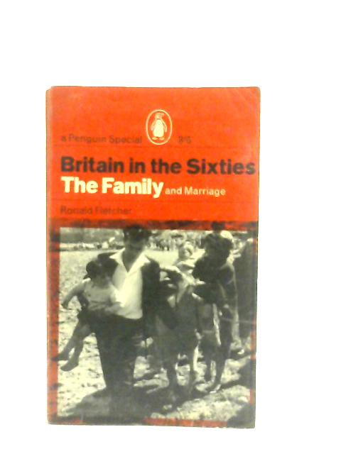 The Family and Marriage By Ronald Fletcher