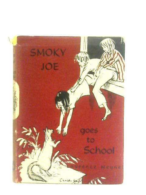 Smoky Joe Goes To School By Laurence Meynell