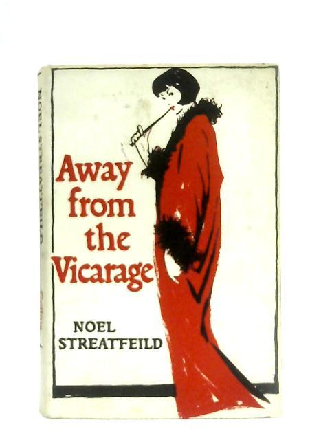 Away From the Vicarage By Noel Streatfeild
