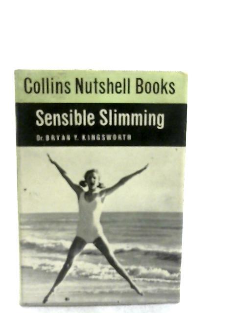 Sensible Slimming By Bryan Y. Kingsworth