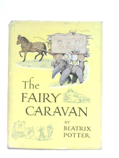 The Fairy Caravan By Beatrix Potter