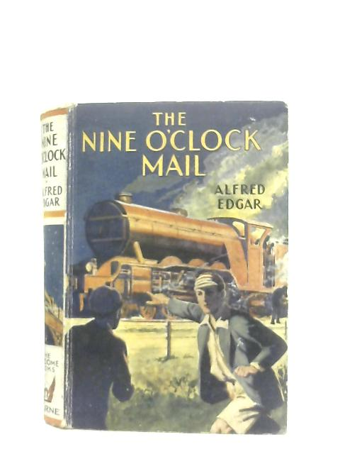 The Nine O'Clock Mail By Alfred Edgar