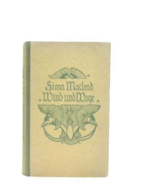 Wind und Woge - Keltische Sagen By Fiona MacLeod