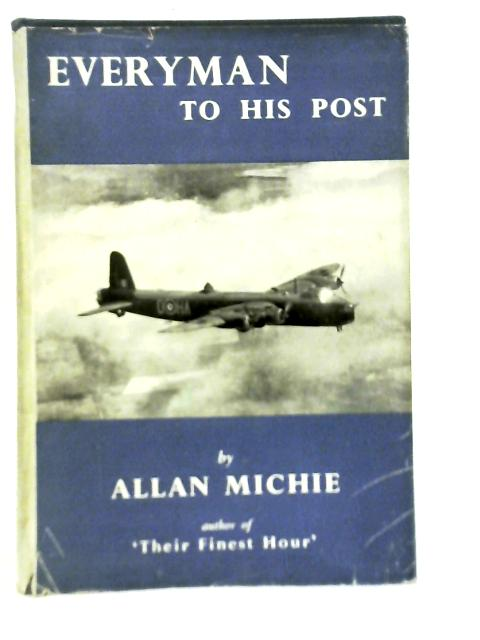 Every Man to his Post By Allan A. Michie