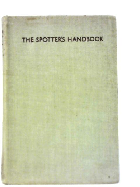 The Spotter's Handbook By Francis Chichester