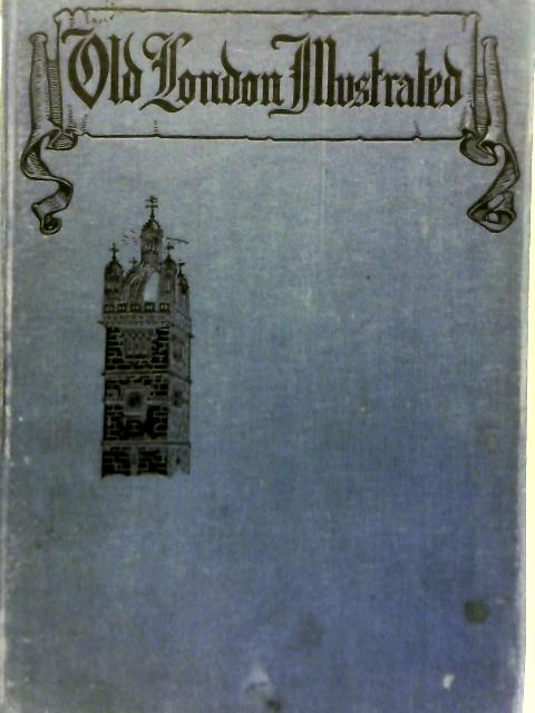 Old London Illustrated By Henry William Brewer