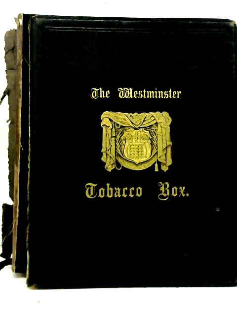 The Westminster Tobacco Box Parts I-II By Unstated