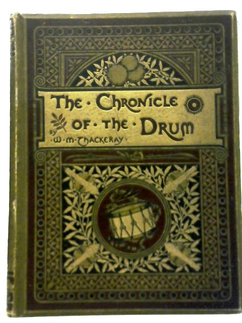 The Chronicle of the Drum By W.M Thackeray
