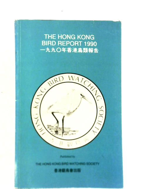 Hong Kong Bird Report 1990 By Unstated