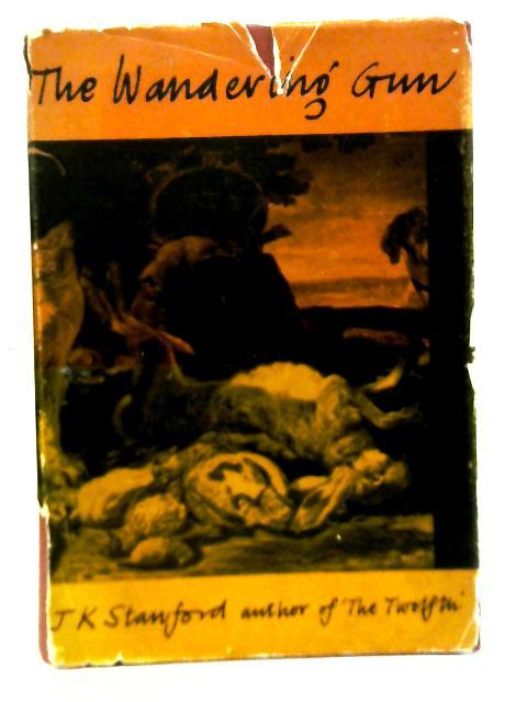 The Wandering Gun By J. K Stanford